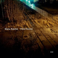 Third Round mp3 Album by Manu Katché