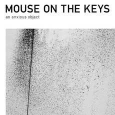 An Anxious Object by Mouse On The Keys