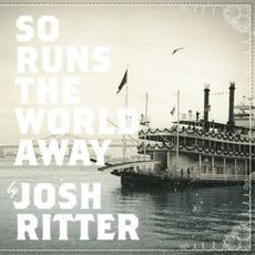 So Runs The World Away mp3 Album by Josh Ritter