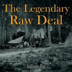 Badlands Mud mp3 Album by The Legendary Raw Deal