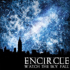 Watch The Sky Fall mp3 Album by Encircle
