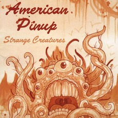 Strange Creatures mp3 Album by American Pinup