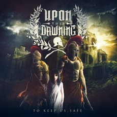 To Keep Us Safe mp3 Album by Upon This Dawning