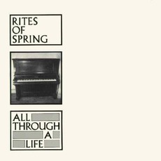 All Through A Life by Rites Of Spring