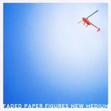 New Medium mp3 Album by Faded Paper Figures