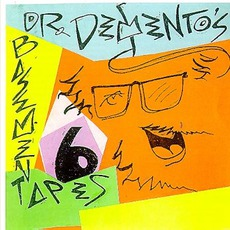 Dr. Demento's Basement Tapes No. 6 mp3 Compilation by Various Artists