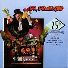 Dr. Demento's 25th Anniversary: More Of The Greatest Novelty Records Of All Time