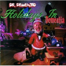 Dr. Demento Holidays In Dementia mp3 Compilation by Various Artists