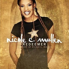 Redeemer: The Best Of Nicole C. Mullen