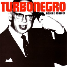 Never Is Forever mp3 Album by Turbonegro