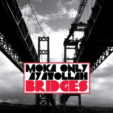 Bridges mp3 Album by Moka Only & Ayatollah