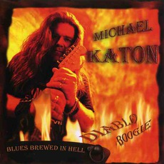 Diablo Boogie, Blues Brewed In Hell mp3 Album by Michael Katon