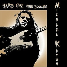 Hard On (The Boogie) mp3 Album by Michael Katon