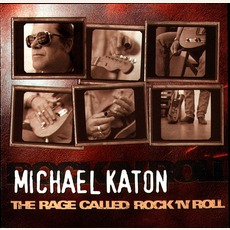 The Rage Called Rock 'N' Roll mp3 Album by Michael Katon