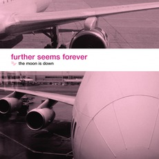 The Moon Is Down mp3 Album by Further Seems Forever