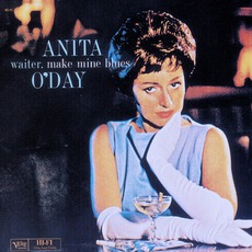 Waiter, Make Mine Blues mp3 Album by Anita O'Day