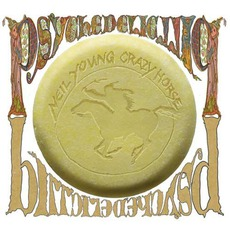 Psychedelic Pill by Neil Young & Crazy Horse