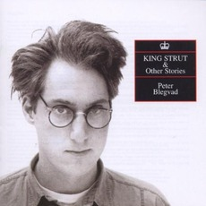 King Strut And Other Stories (Re-Issue) mp3 Album by Peter Blegvad