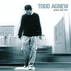 Grace Like Rain mp3 Album by Todd Agnew