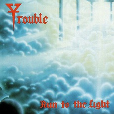 Run To The Light mp3 Album by Trouble