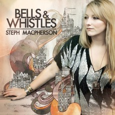 Bells & Whistles mp3 Album by Steph Macpherson