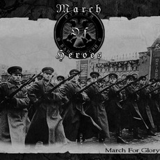 March For Glory mp3 Album by March Of Heroes