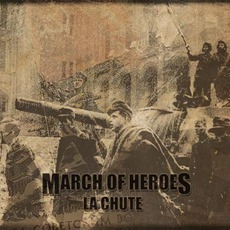 La Chute (Limited Edition) mp3 Album by March Of Heroes