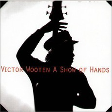 A Show Of Hands mp3 Album by Victor Wooten