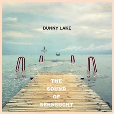 The Sound Of Sehnsucht mp3 Album by Bunny Lake