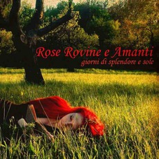 Giorni Di Splendore E Sole mp3 Album by Rose Rovine E Amanti