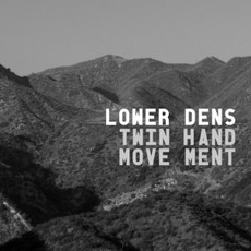 Twin-Hand Movement mp3 Album by Lower Dens