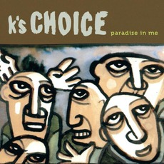 Paradise In Me mp3 Album by K's Choice