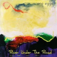 River Under The Road mp3 Album by Ana Egge