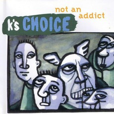 Not An Addict mp3 Single by K's Choice