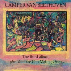 The Third Album Plus Vampire Can Mating Oven mp3 Artist Compilation by Camper Van Beethoven
