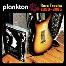 Rare Tracks 1998-2005 mp3 Artist Compilation by Plankton