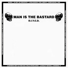 D. I. Y. C. D. (Limited Edition) mp3 Artist Compilation by Man Is The Bastard