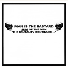 "Sum Of The Men ""The Brutality Continues..."" mp3 Artist Compilation by Man Is The Bastard"