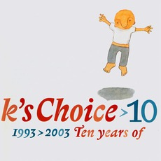 10 (1993 > 2003, Ten Years Of) mp3 Artist Compilation by K's Choice