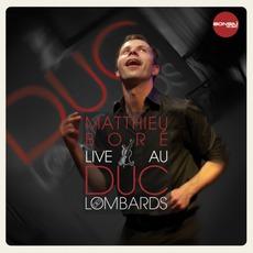 Live Au Duc Des Lombards mp3 Live by Matthieu Boré