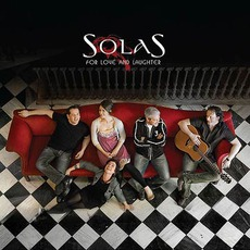 For Love And Laughter mp3 Album by Solas