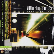 Force The Pace (Japanese Edition) mp3 Album by Withering Surface