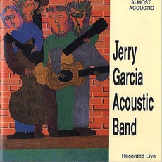 Almost Acoustic mp3 Live by Jerry Garcia Acoustic Band