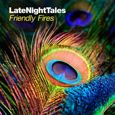 LateNightTales: Friendly Fires mp3 Compilation by Various Artists