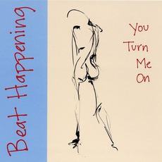 You Turn Me On mp3 Album by Beat Happening