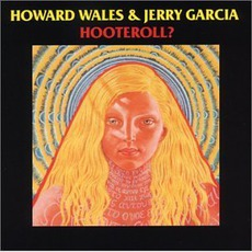 Hooteroll? mp3 Album by Howard Wales And Jerry Garcia
