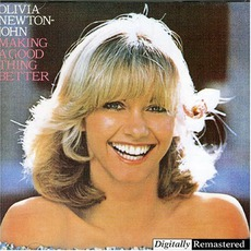 Making A Good Thing Better (Remastered) mp3 Album by Olivia Newton-John
