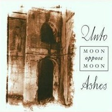 Moon Oppose Moon mp3 Album by Unto Ashes