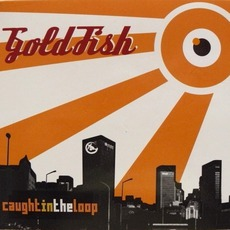 Caught In The Loop mp3 Album by Goldfish