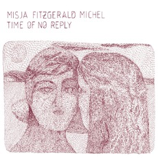 Time Of No Reply mp3 Album by Misja Fitzgerald Michel
